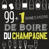 photo 99 + 1 bonne(s) raisons de boire du Champagne, Editions Artémis