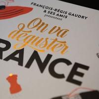 On va déguster la France, le nouvel opus de François-Régis Gaudry et sa clique de gourmands