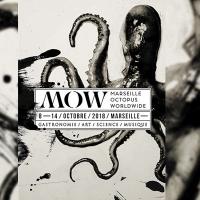 Le MOW : Le poulpe fait son show à Marseille du 8 au 14 octobre