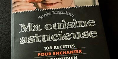 photo Ma Cuisine Astucieuse, le nouvel opus culinaire de Sonia Ezgulian