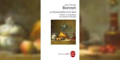 photo Jean-Claude Bonnet, La Gourmandise et la faim - Histoire et symbolique de l'aliment (1730-1830)
