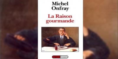 photo Michel Onfray, La Raison gourmande - Philosophie du goût