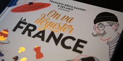 photo On va déguster la France, le nouvel opus de François-Régis Gaudry et sa clique de gourmands