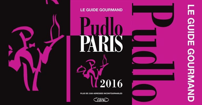 Guide pudlo 2016 exploration des bonnes adresses gourmandes paris - Paris les bonnes adresses ...