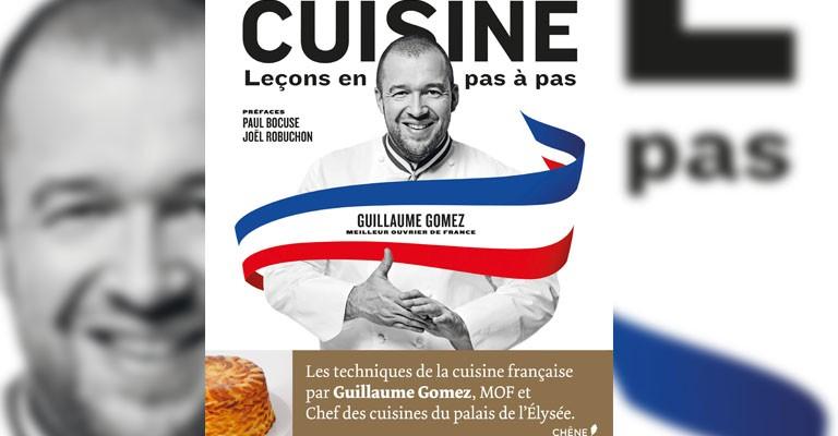 Cuisine Lecons En Pas A Pas De Guillaume Gomez Meilleur